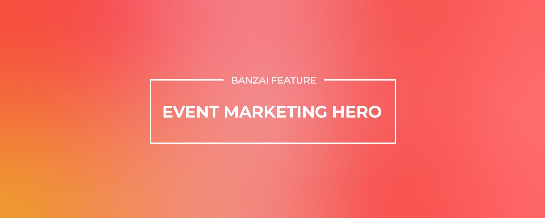 Event Marketing Hero