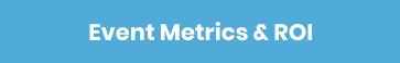 Event Metrics & ROI